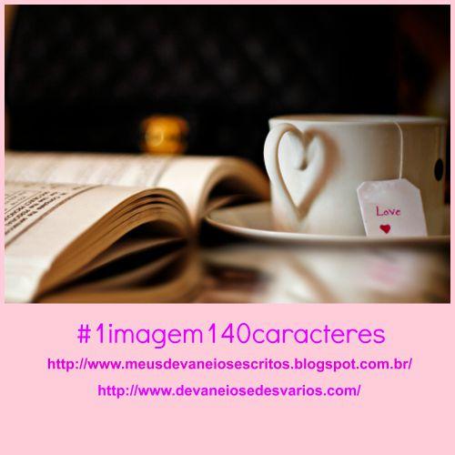 Blogagem coletiva, devaneios e desvarios, bc, atelier wesley felicio, xícara, love, leitura, meus devaneios escritos,
