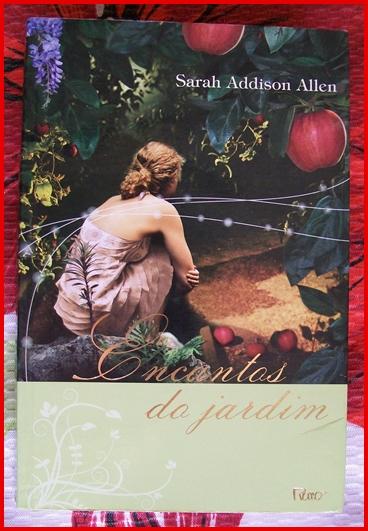 Encantos do Jardim - Sarah Addison Allen