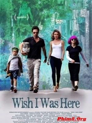 Ước Gì Anh Ở Đây - Wish I Was Here (2014)