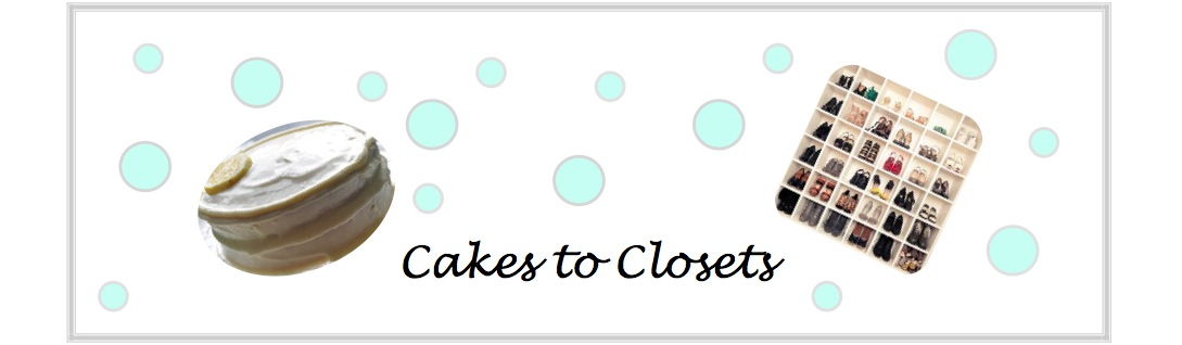 Cakes to Closets