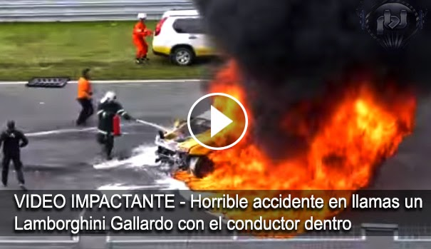 VIDEO IMPACTANTE - Horrible accidente quedando en llama un Lamborghini Gallardo con el conductor dentro