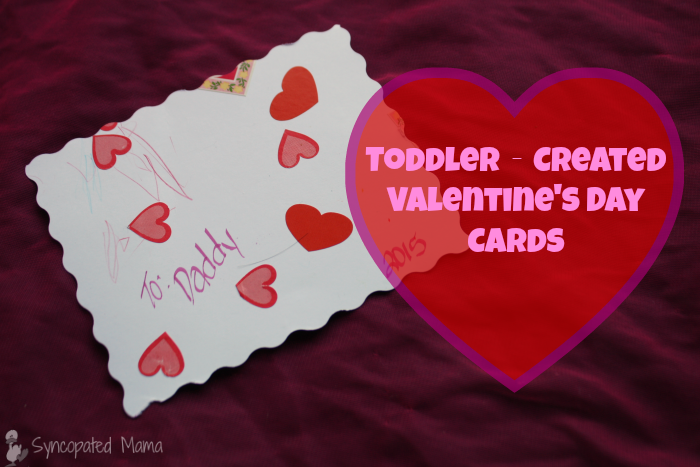 Syncopated Mama Toddler Made Valentines Day Cards What You – Toddler Valentines Day Cards