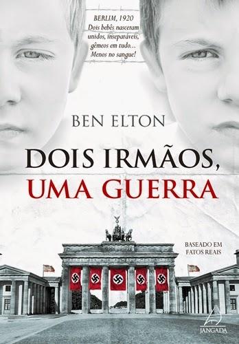 Dois irmãos, uma guerra * Ben Elton