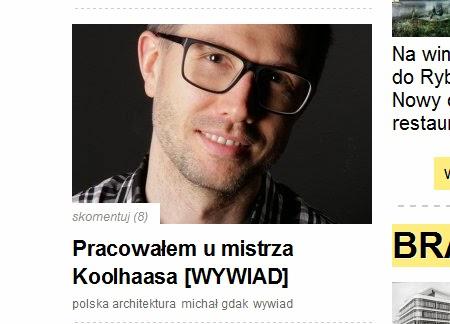 http://www.bryla.pl/bryla/1,85301,15427242,Pracowalem_u_mistrza_Koolhasa__WYWIAD_.html
