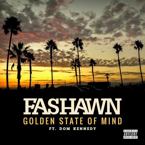 Fashawn - Golden State Of Mind f. Dom Kennedy (prod. Exile)