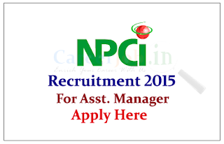 National Payment Corporation of India Recruitment 2015 for the post of Assistant Manager
