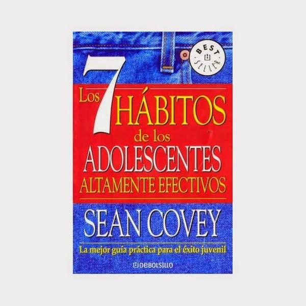 Los 7 Habitos de los Adolecentes Altamente Efectivos (Sean Covey) [Poderoso Conocimiento]