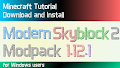 HOW TO INSTALL<br>Modern Skyblock 2 Modpack [<b>1.12.1</b>]<br>▽
