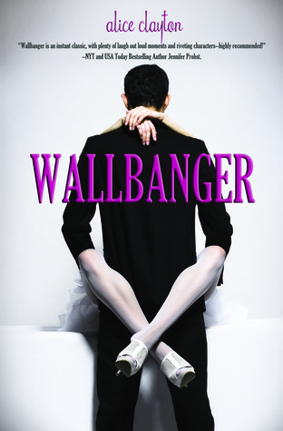 Romance Around the Corner: Review: Wallbanger by Alice Clayton