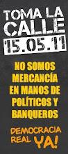 Democracia real Ya! Toma la calle 15 Mayo 2011