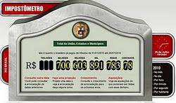 Click na foto Impostômetro e saiba quanto você paga de imposto no Brasil.