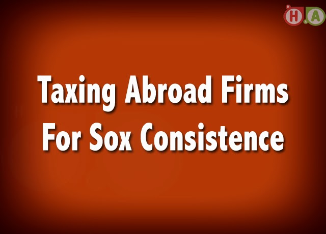 Taxing Abroad Firms For Sox Consistence