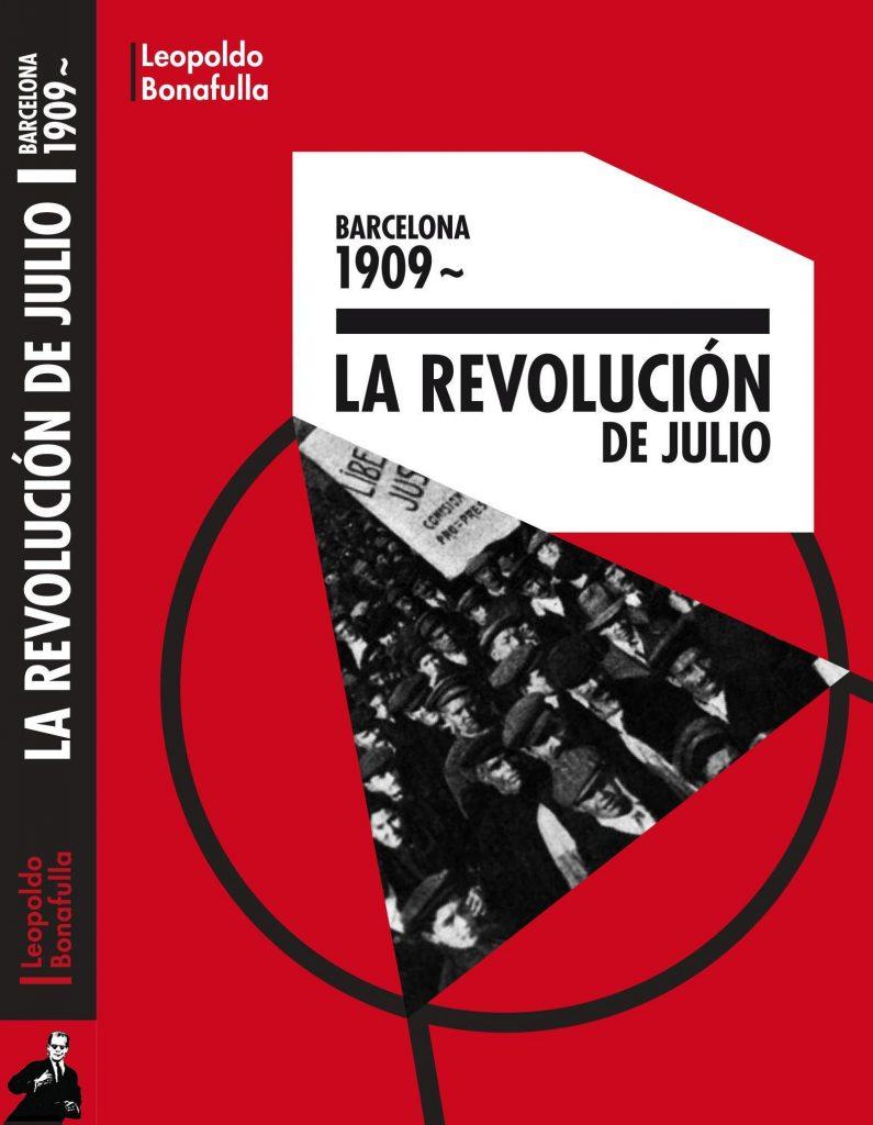Barcelona 1909. La revolución de Julio', un llibre de Leopoldo Bonafulla