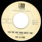 PAT & PAMI LOVE YOU YES I DO b/w I'M THE ONE WHO LOVES YOU pat pam i'm the one who loves you