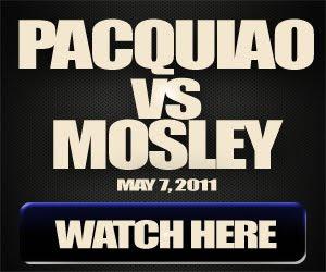 Watch Pacquiao vs Mosley Live