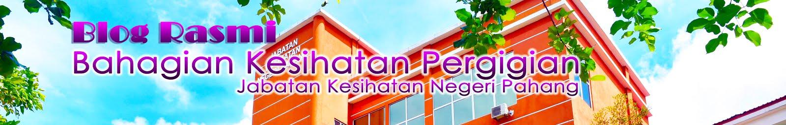 Blog Rasmi Bahagian Kesihatan Pergigian Negeri Pahang