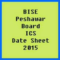 Peshawar Board ICS Date Sheet 2016, Part 1 and Part 2