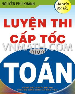 Ấn phẩm Khảo sát hàm số đặc sắc dùng cho luyện thi  - Nguyễn Phú Khánh