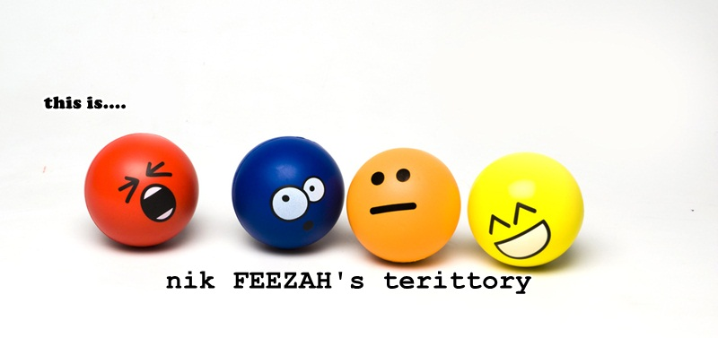 [Nik Feezah's Terittory]