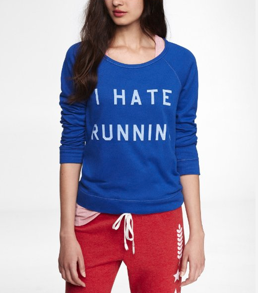 express i hate running sweatshirt