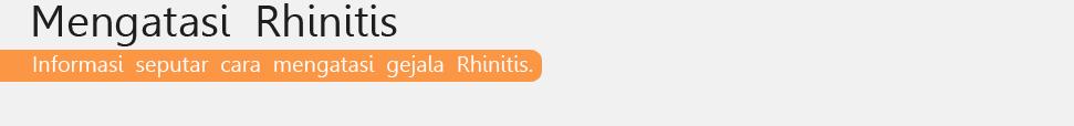 Mengatasi Rhinitis