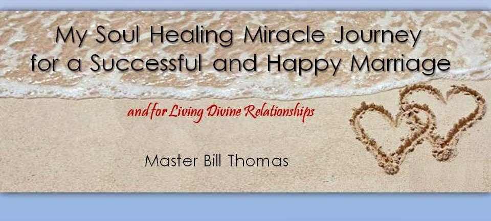 Soul Healing Miracle Journey for a Successful Marriage and Living Divine Relationships