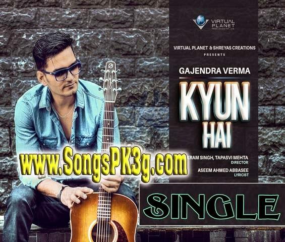 Kyun Hai Gajendra Verma Mp3 Songs Kyun Hai download free