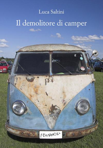 Il demolitore di camper - Luca Saltini