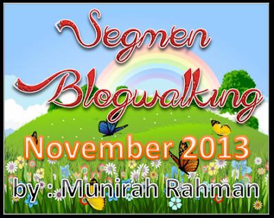 http://munirah-serupasama.blogspot.com/2013/11/segmen-blogwalking-november-2013.html