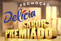 Promoção Delícia Sabor Premiado www.delicia.com.br/saborpremiado