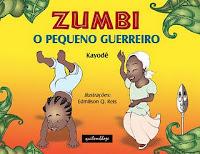 Indicação: Zumbi o pequeno guerreiro