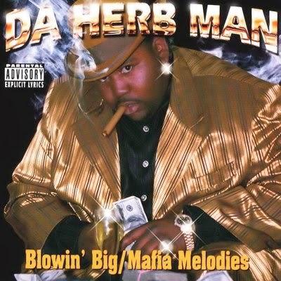 Da Herb Man – Blowin' Big / Mafia Melodies (1998)