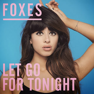 Foxes - Let Go For Tonight Lyrics