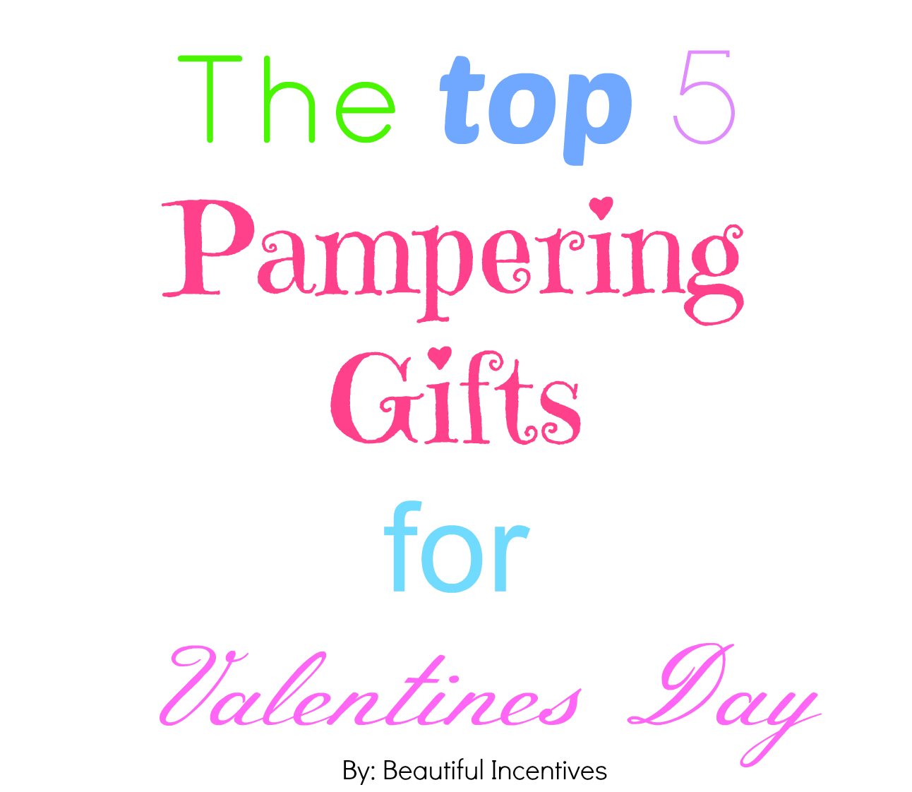 Beautiful incentives the top 5 pampering products for for The best valentines gift