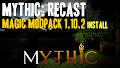 HOW TO INSTALL<br>Mythic: Recast - Magic Modpack [<b>1.10.2</b>]<br>▽