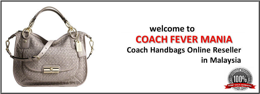 COACH  FEVER  MANIA - Sell Original Handbags in Malaysia