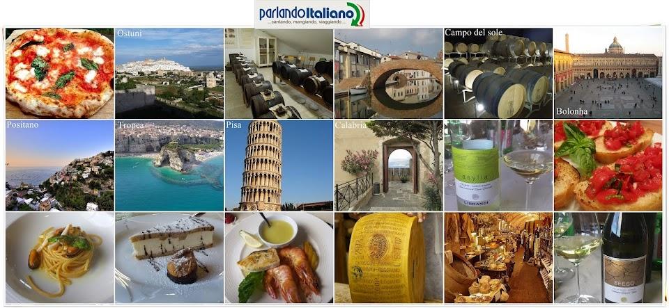 PARLANDO ITALIANO...cantando, mangiando, viaggiando...