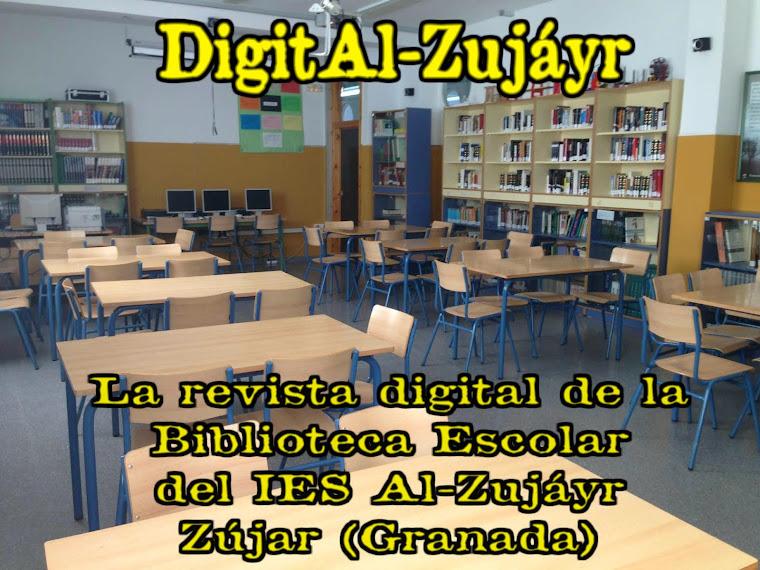Digital-Zujáyr. La revista digital de la Biblioteca Escolar del IES Al-Zujáyr. Zújar (Granada)