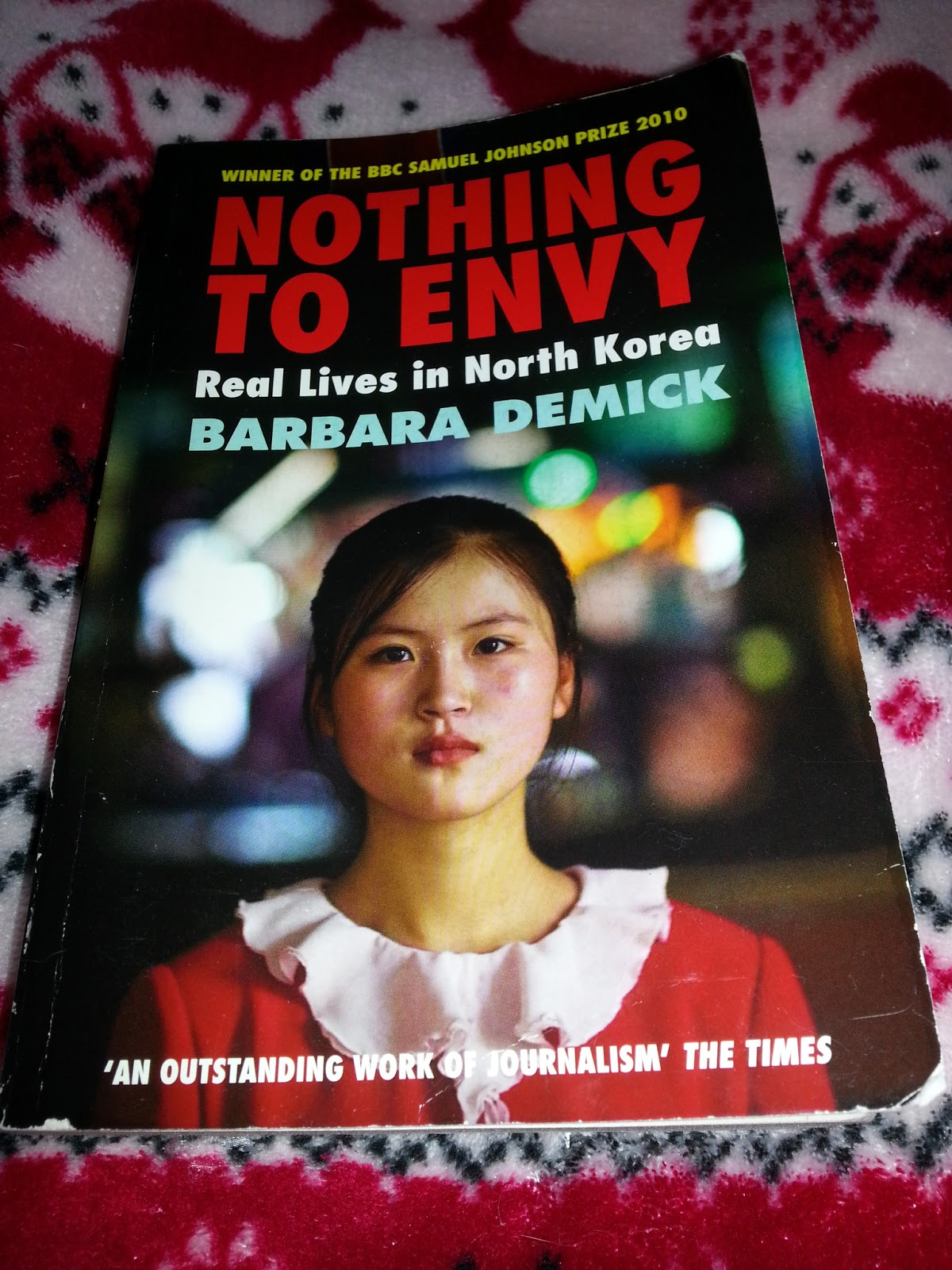 nothing to envy Barbara demick's award-winning study of north korea sheds light on the lives of some of the world's most oppressed people, writes imogen carter.