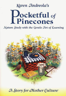 http://www.christianbook.com/pocketful-pinecones-nature-study-gentle-learning/karen-andreola/9781889209036/pd/209031?product_redirect=1&Ntt=209031&item_code=&Ntk=keywords&event=ESRCP