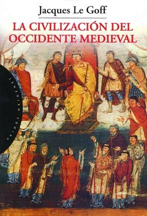 La civilización el occidente medieval - Jacques Le Goff