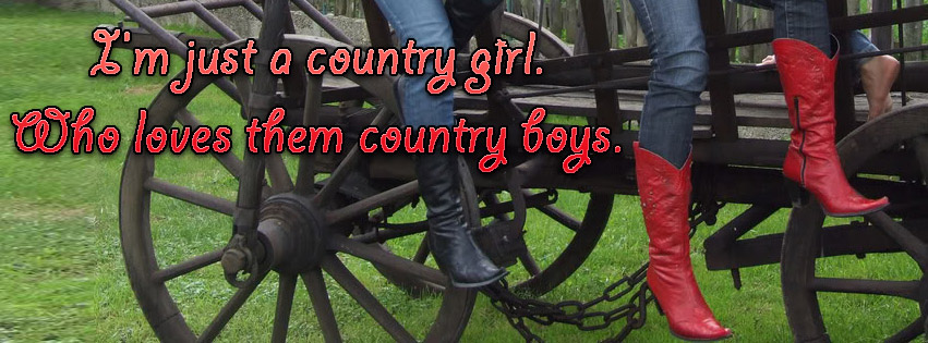 I Am Just A Country Girl. Who Lives The Country Boys