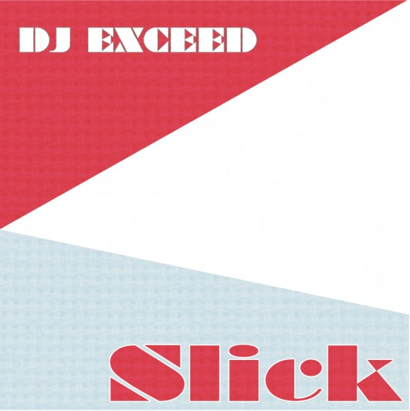 DJ EXCEED - Slick 2015 | Hip Hop Classics , Soul, Funk und Disco Mixtape - Stream und Free Download