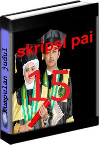 Kumpulan Judul dan Skripsi PAI Tarbiyah Volume 15