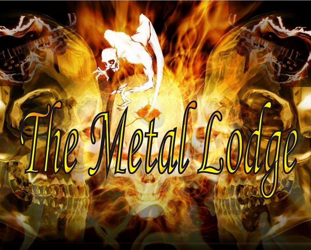 : The Metal Lodge :