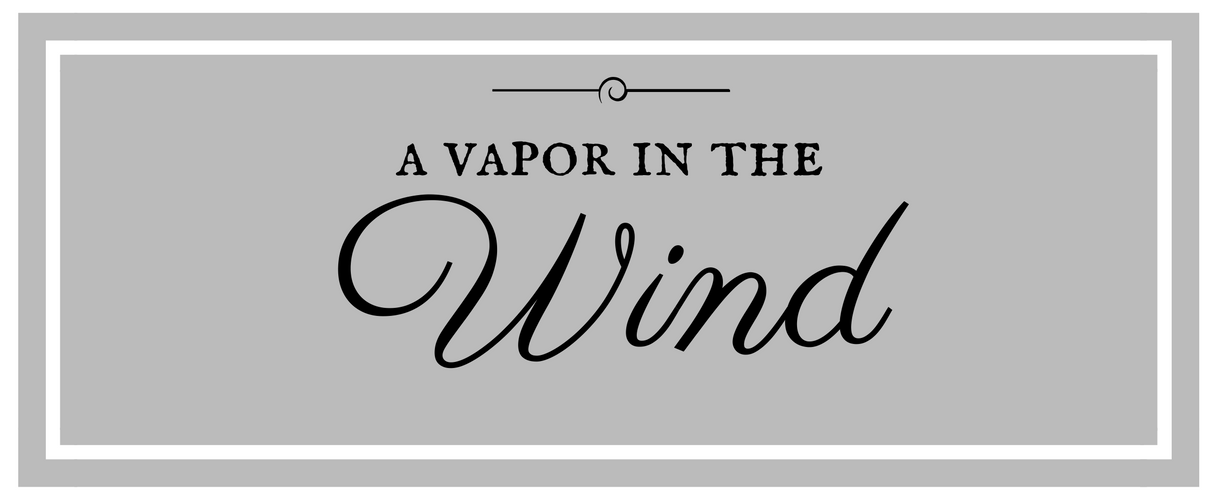 A Vapor in the  Wind