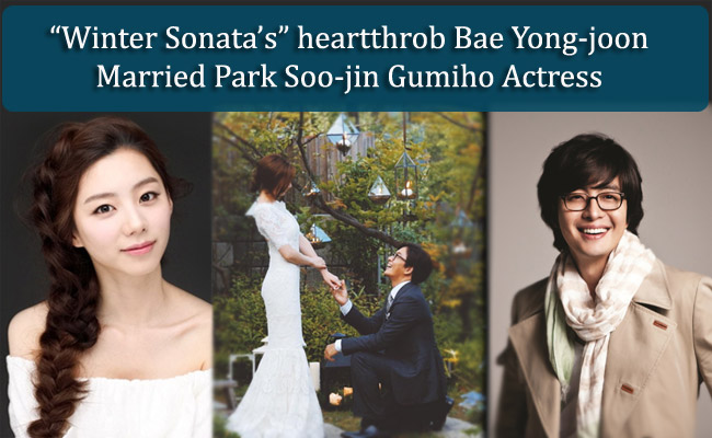 """Winter Sonata's"" heartthrob Bae Yong-joon Married Park Soo-jin Gumiho Actress"
