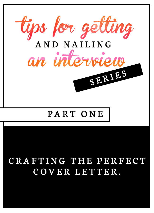 tips for getting and nailing an interview  writing a cover letter