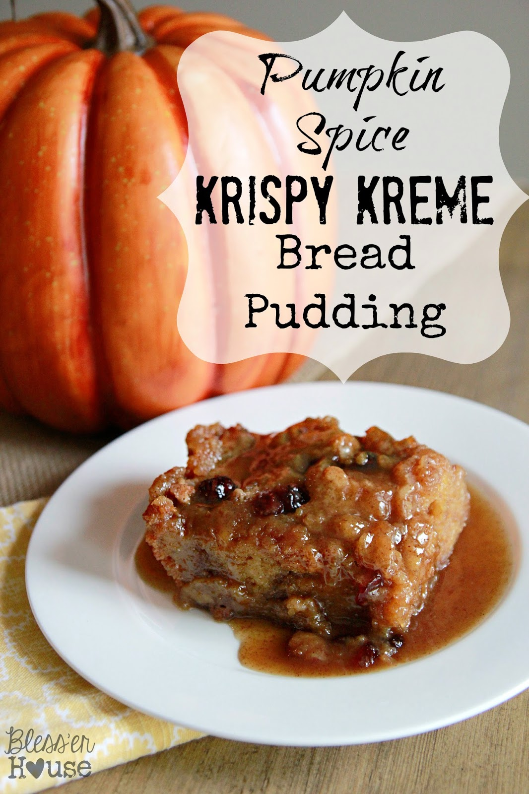 Pumpkin Spice Krispy Kreme Bread Pudding Recipe - Bless'er House
