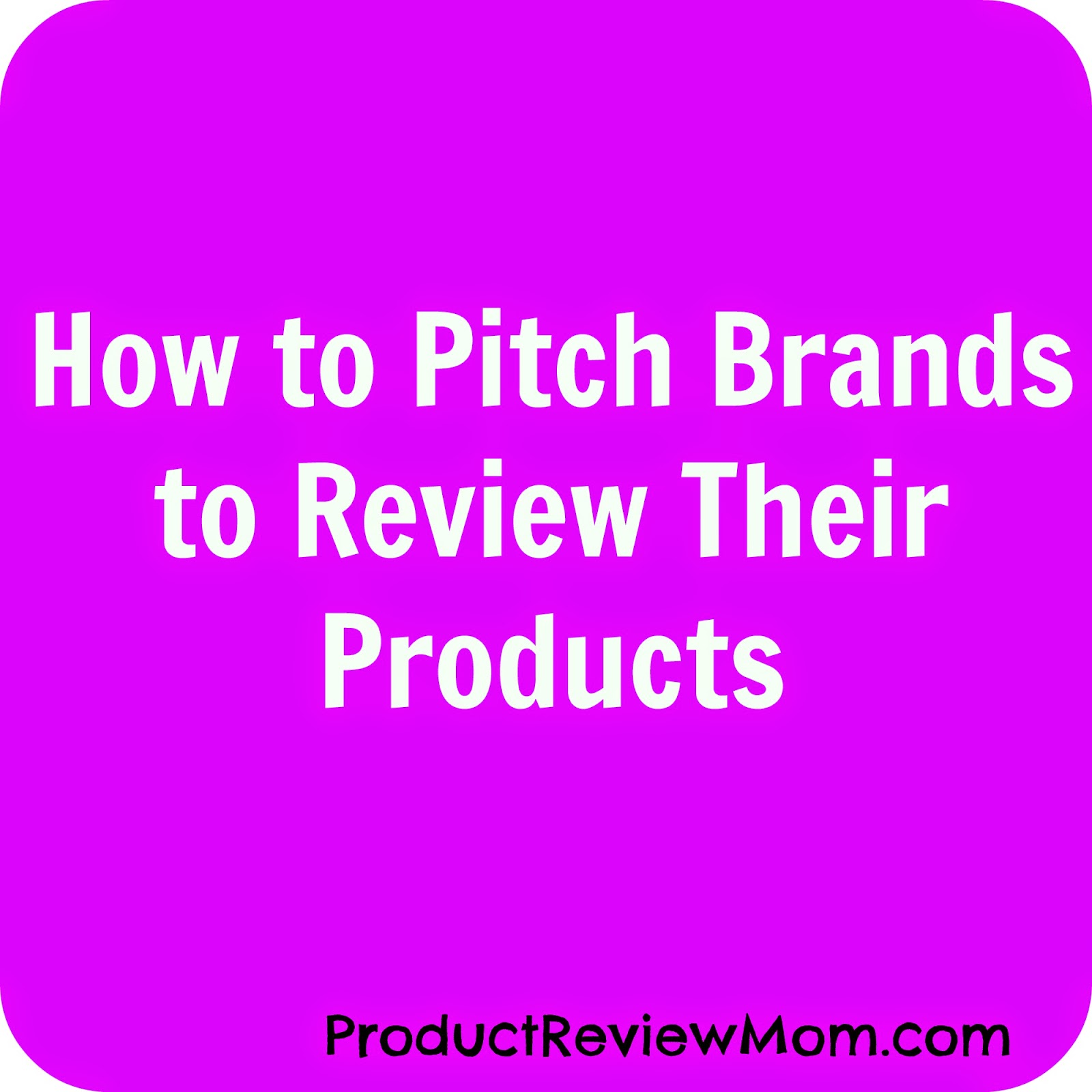 How to Pitch Brands to Review Their Products #BloggingTips via www.Productreviewmom.com